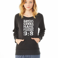 Haters Gonna Hate_ ladies sweatshirt