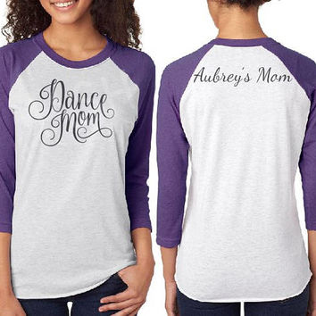 Custom Dance Mom shirt, baseball 3/4 sleeve raglan tee, personalized unisex dance shirt, mom dance shirt, dancer