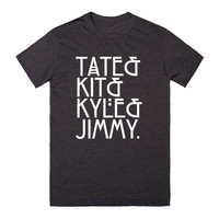 Tate & Kit & Kyle & Jimmy