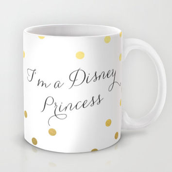 I'm a Disney Princess Mug Funny Coffee Mug Gold Foil Polkadot Coffee Cup disney world princess Gift disney quote princess quote mug