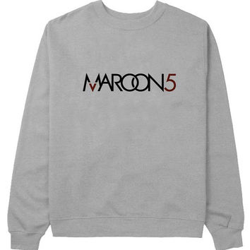maroon5 sweater Gray Sweatshirt Crewneck Men or Women for Unisex Size with variant colour