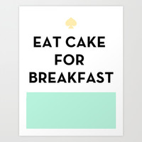 Eat Cake for Breakfast - Kate Spade Inspired Art Print by Rachel Additon