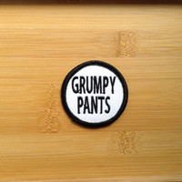 "Grumpy Pants Patch - Iron or Sew On - 2"" - Embroidered Circle Appliqué - Black White - Sarcastic Funny Joke Gift Hat Bag Accessory Made USA"