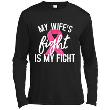 Mens My Wife's Fight is My Fight - Breast Cancer Husband Support Long Sleeve Moisture Absorbing Shirt
