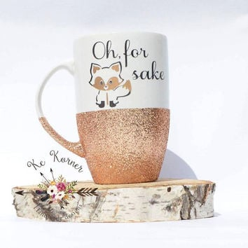 Glitter dipped mug,Engraved oh for fox sake mug, Humor mugs,Oh for fox sake mug,Custom engraved mug,gifts for her,Inspirational engraved mug