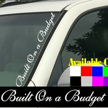 "Built on a Budget Vertical Windshield  Die Cut Vinyl Decal Sticker 4"" x 22"""