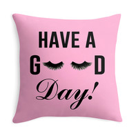 Have a good day! - Decor Pillow (more colors)