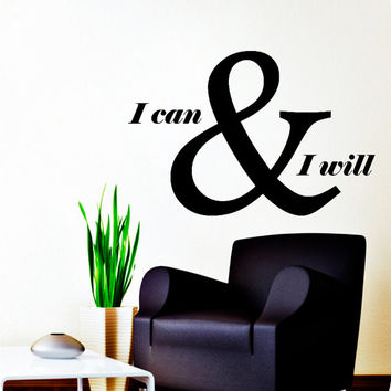 Wall Decals Quote Vinyl Sticker Decal I Can and I Will Home Decor Motivation Mural Office Window Bedroom Dorm NA315