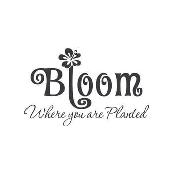 "wall quotes wall decals - ""Bloom Where You Are Planted"""