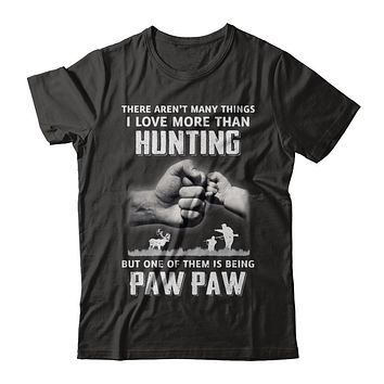 I Love More Than Hunting Being Paw Paw Funny Fathers Day