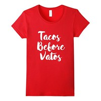 Tacos Before Vatos-T-shirt Popular Tee Shirt