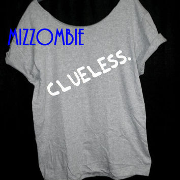 Clueless... 90s women ladies loose fitting off shoulder t shirt statement movie quote funny humor