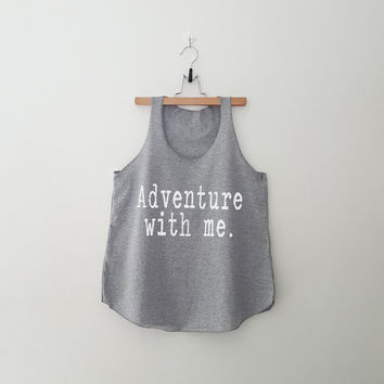Adventure with me tank top yoga gym fitness crssfit workout training vacation summer gift funny saying cute tumblr shirt