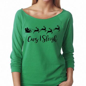 Cuz I Sleigh Off Shoulder Sweater Sweatshirt 3/4 Sleeve Christmas Gift Holidays Present Holidays