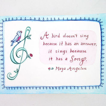 Maya Angelou Quote Artwork - Bird Sings Because It Has A Song - Hand Lettered Quote - Original Watercolor - Blue - Pink - Green - 5 x 7
