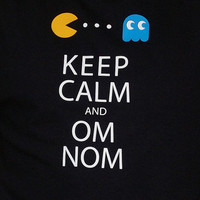 Keep Calm and Om Nom Pac Man Tshirt  Black by LovesickRobotStudios