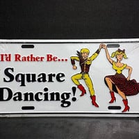 Id Rather Be Square Dancing Novelty License Plate Vintage Retro Metal Wall Sign Decor Hanging Vanity Car Plate