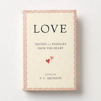 Love: Quotes And Passages From The Heart by Anthropologie Multi One Size House & Home