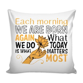 Lotus Flower Yoga Graphic Pillow Cover Each Morning We Are Born Again