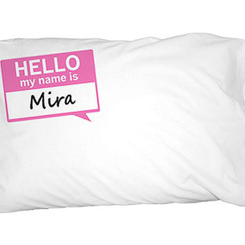 Mira Hello My Name Is Pillowcase