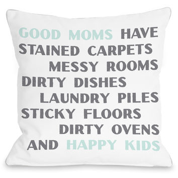 """Good Moms - Happy Kids"" Indoor Throw Pillow by OneBellaCasa, 16""x16"""
