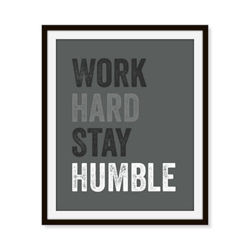 Work Hard Stay Humble Quote Art Print Office Decor 5x7, 8X10, 11x14 Typography Motivational Inspirational Wall Art, Wall Decor