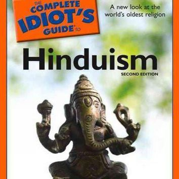 The Complete Idiot's Guide to Hinduism (Idiot's Guides)