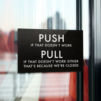 Funny Door Sign. Entrance Sign. Exit Sign. Office Sign. Workplace Sign. Push / Pull
