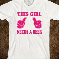 This Girl Needs A Beer-Unisex White T-Shirt