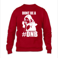 DONT BE A DNB