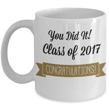 Class of 2017- Graduation Novelty Coffee Mug Gift- Classic White Ceramic Custom Design Mug Celebration Cup