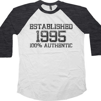 Birthday Raglan Established 1995 (Any Year) 100% Authentic 21st Birthday Gift American Apparel 21st Bday 3/4 Sleeve T Shirt Baseball - SA27