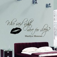 Wall Vinyl Decal Quote Sticker Home Decor Art Mural Who said nights were for sleep Marilyn Monroe Z276