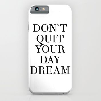 DONT QUIT YOUR DAY DREAM motivational quote iPhone & iPod Case by deificus Art
