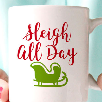 Sleigh All Day Coffee Mug