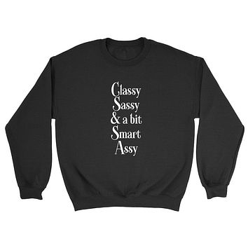 Classy Sassy and a bit smart assy, funny, workout, gym, trendi, graphic Crewneck Sweatshirt