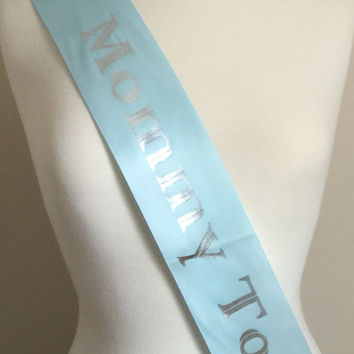 Baby Shower Party Sash, Mommy To Be Sash, It's A Boy