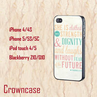 Quotes iphone 5c case,She is clothed with Strength&Dignity,cute iphone 5s case,girly ipod 5 case,cool  iphone 4/4s case,plastic iphone case.