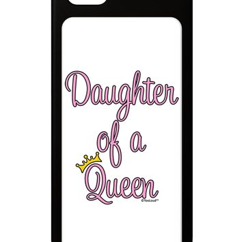 Daughter of a Queen - Matching Mom and Daughter Design iPhone 5 / 5S Grip Case  by TooLoud
