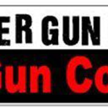 Another Gun Owner For Gun Control NRA 2nd Amendment NEW BUMPER STICKER STI-0621