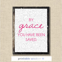 Bible verse printable, scripture print christian quote wall art inspirational typography - by grace you have been saved