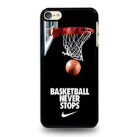 BASKETBALL NEVER STOPS iPod Touch 6 Case Cover
