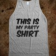This is my party shirt