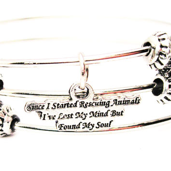 Since I Started Rescuing Animals I've Lost My Mind But Found My Soul Triple Style Expandable Bangle Bracelet