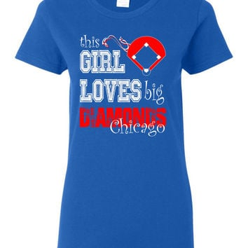 This Girl Loves big diamonds Chicago ladies style t shirt White and red Cubs inspired design on a royal blue t shirt Gift Baseball Fan Base