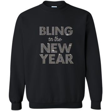 Bling in the New Year - Happy New Year New Years Eve  Printed Crewneck Pullover Sweatshirt