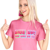 GIVE UP! TEE
