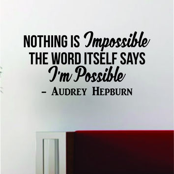 Audrey Hepburn Nothing is Impossible Quote Decal Sticker Wall Vinyl Art Home Woman Girl Teen Inspirational Inspire