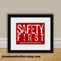 Science Safety First Funny Print