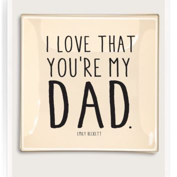 I Love That You're My Dad Decoupage Glass Tray